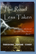 The Road Less Taken, by Theodore Jerome Cohen
