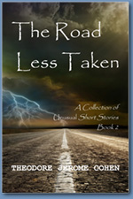 The Road Less Taken - Book 2, by Theodore Jerome Cohen